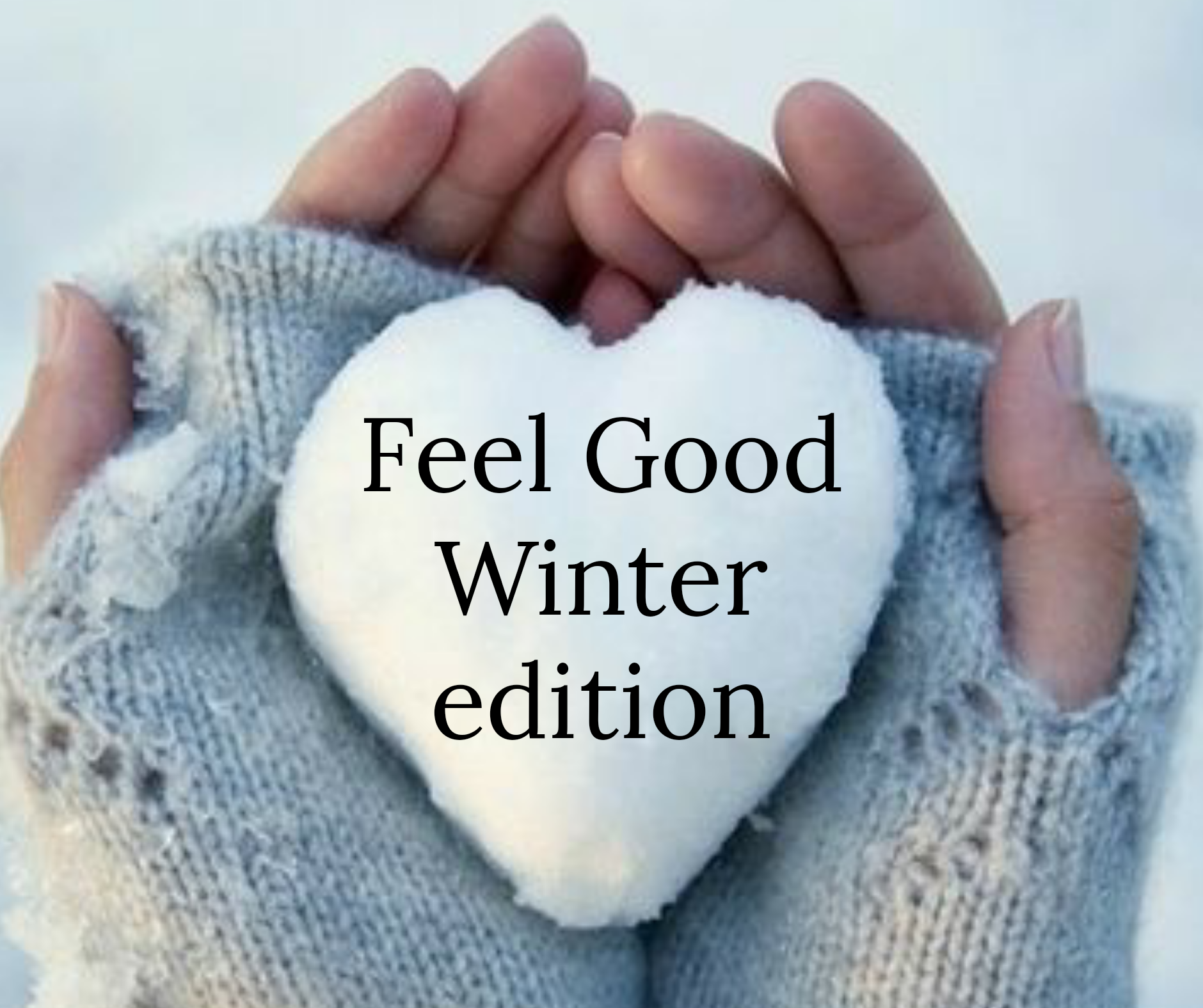 Feel Good Winter Edition